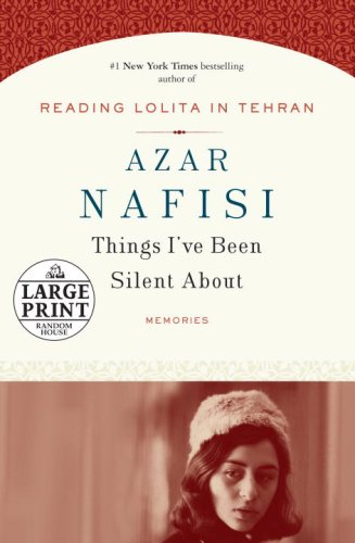9780739328163: Things I've Been Silent About: Memories (Large Print) [Taschenbuch] by Azar N...