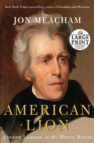 9780739328170: American Lion: Andrew Jackson in the White House (Random House Large Print)