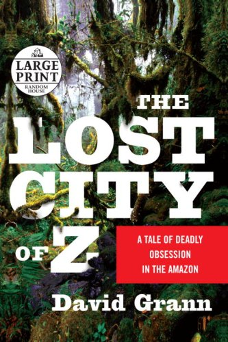 9780739328347: The Lost City of Z: A Tale of Deadly Obsession in the Amazon (Random House Large Print)