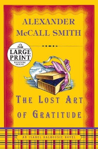 9780739328637: The Lost Art of Gratitude: An Isabel Dalhousie Novel (Isabel Dalhousie Mysteries)
