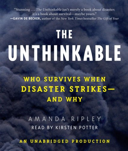 9780739329306: The Unthinkable: Who Survives When Disaster Strikes - And Why