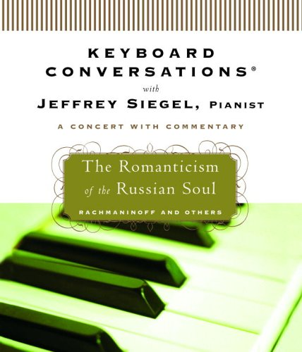 Keyboard Conversations®: The Romanticism of the Russian Soul: Siegel, Jeffrey