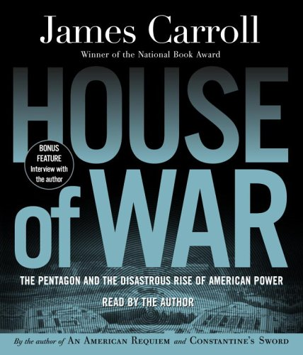 9780739333068: House of War: The Pentagon and the Disastrous Rise of American Power