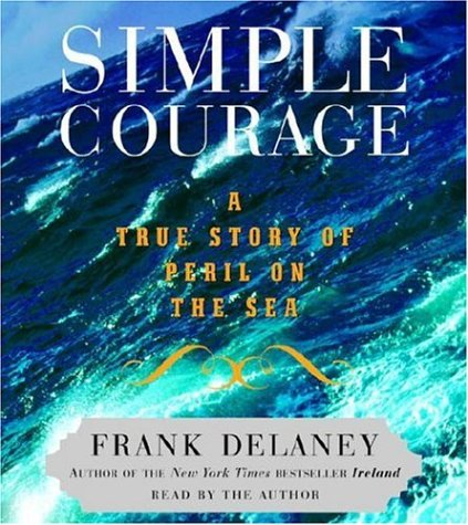 9780739333686: Simple Courage: A True Story of Peril on the Sea