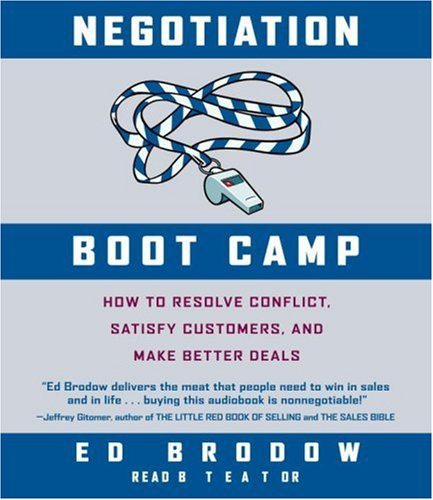 9780739334355: Negotiation Boot Camp: How to Resolve Conflict, Satisfy Customers, and Make Better Deals
