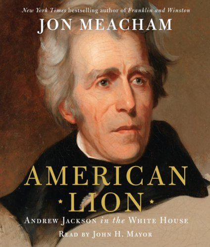 9780739334584: American Lion: Andrew Jackson in the White House