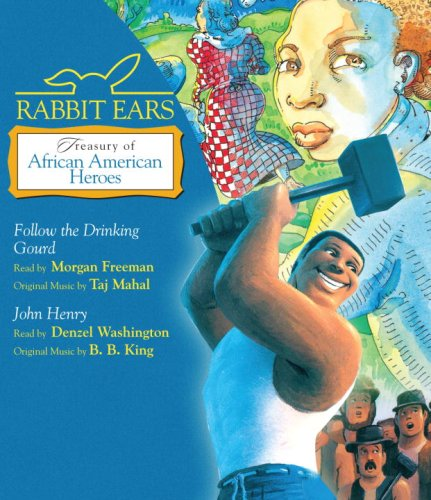 9780739335130: Rabbit Ears Treasury of African American Heroes: Follow the Drinking Gourd; John Henry