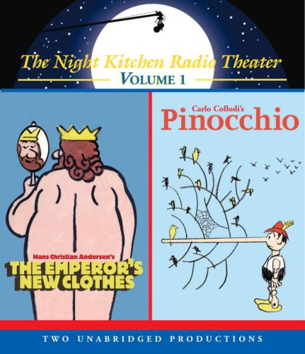 9780739336649: The Night Kitchen Radio Theater: Volume 1: The Emperor's New Clothes and Pinocchio