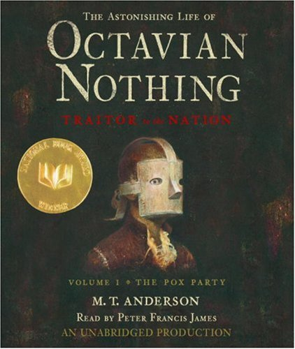 9780739338629: The Astonishing Life of Octavian Nothing, Traitor to the Nation, Volume 1: The Pox Party