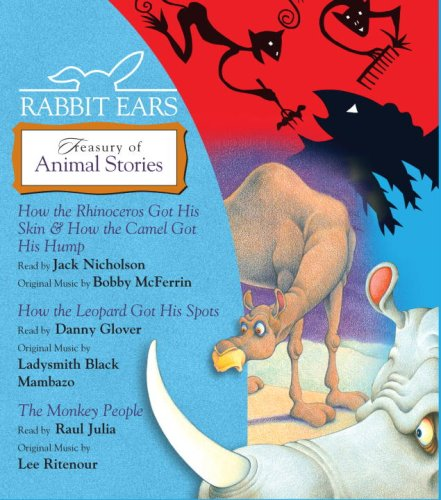 9780739338735: Rabbit Ears Treasury of Animal Stories: How the Rhinoceros Got His Skin, How the Camel Got His Hump, How the Leopard Got His Spots, Monkey People