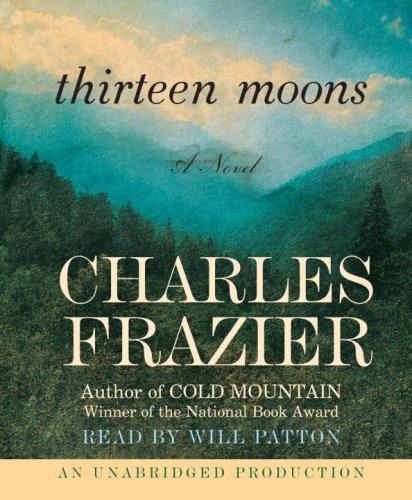 Thirteen Moons: A Novel: Frazier, Charles