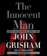 9780739340486: The Innocent Man: Murder and Injustice in a Small Town