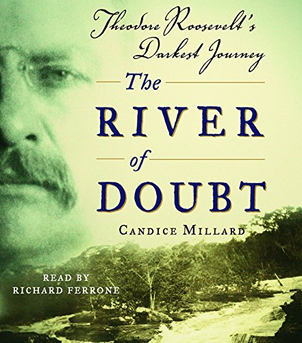 9780739340509: The River of Doubt: Theodore Roosevelt's Darkest Journey