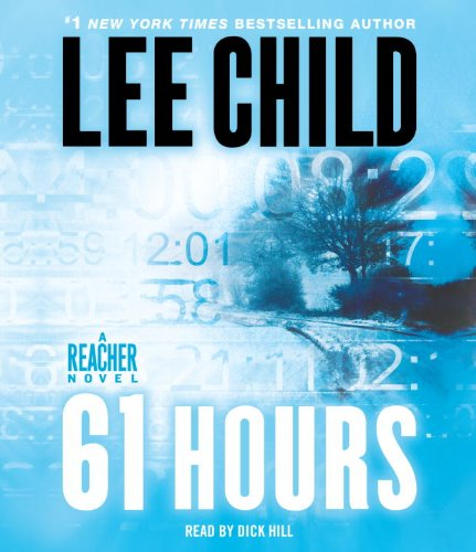 9780739340738: 61 Hours: A Jack Reacher Novel (Jack Reacher Novels)