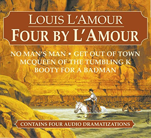 9780739340806: Four by L'Amour: No Man's Man, Get Out of Town, McQueen of the Tumbling K, Booty for a Bad Man (Louis L'Amour)