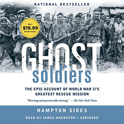 9780739341766: Ghost Soldiers: The Forgotten Epic Story of World War II's Most Dramatic Mission