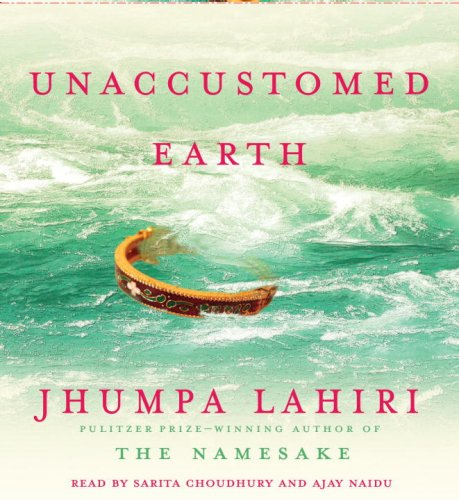 9780739341797: Unaccustomed Earth: Stories