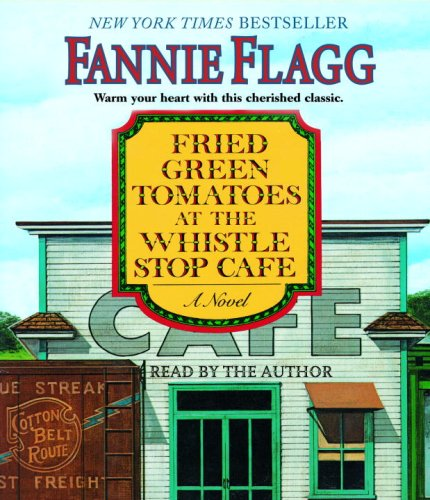 9780739343531: Fried Green Tomatoes at the Whistle Stop Cafe: A Novel