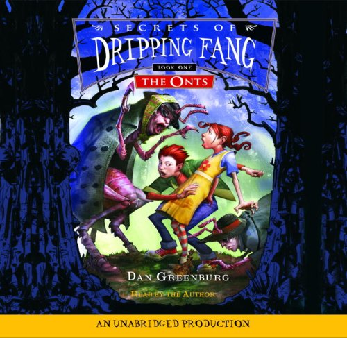 Secrets of Dripping Fang, Book #1: The Onts (0739350811) by Dan Greenburg