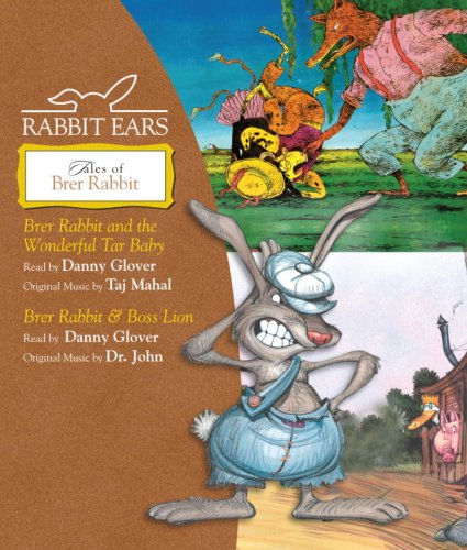 9780739355992: Rabbit Ears Tales of Brer Rabbit: Brer Rabbit and the Wonderful Tar Baby, Brer Rabbit & Boss Lion