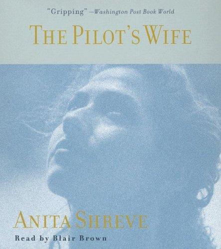 The Pilot's Wife (0739357360) by Shreve, Anita