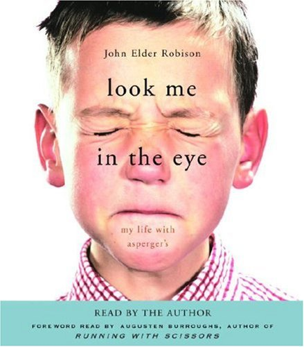 9780739357682: Look Me in the Eye: My Life with Asperger's