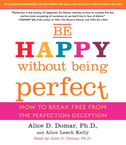 9780739358214: Be Happy Without Being Perfect: How to Break Free from the Perfection Deception