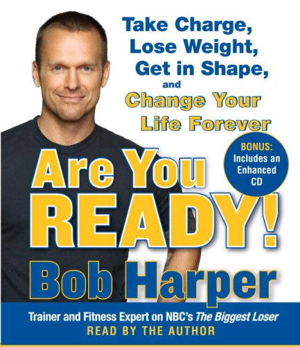 9780739358412: Are You Ready!: To Take Charge, Lose Weight, Get in Shape, and Change Your Life Forever