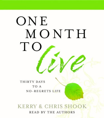 9780739358498: One Month to Live: Thirty Days to a No-Regrets Life