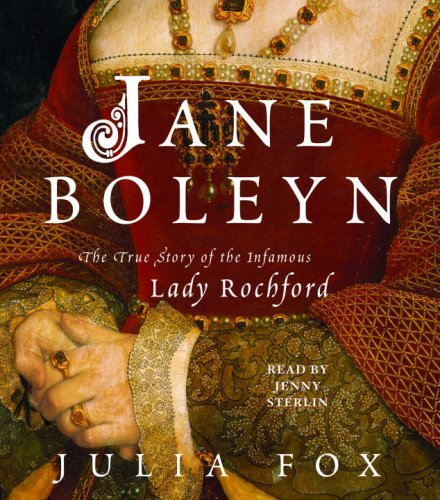 9780739358795: Jane Boleyn: The True Story of the Infamous Lady Rochford