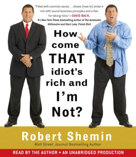 9780739358900: How Come That Idiot's Rich And I'm Not?