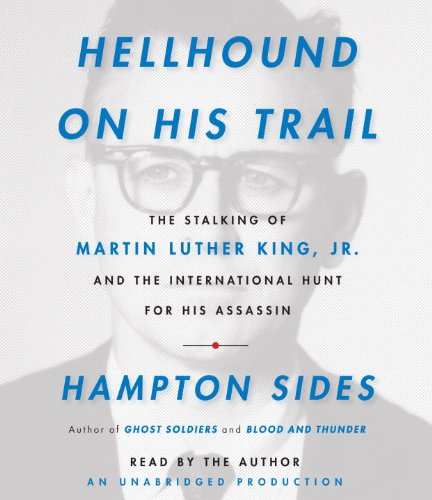 9780739358924: Hellhound On His Trail: The Stalking of Martin Luther King, Jr. and the International Hunt for His Assassin