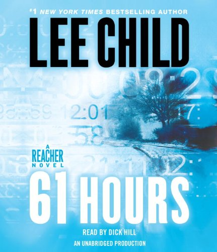 9780739365939: 61 Hours: A Jack Reacher Novel (Jack Reacher Novels)