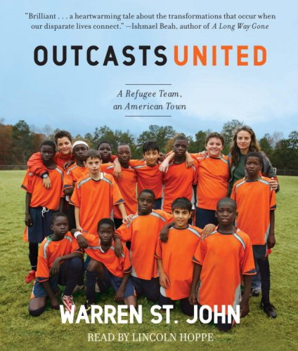 9780739366172: Outcasts United: An American Town, a Refugee Team, and One Woman's Quest to Make a Difference