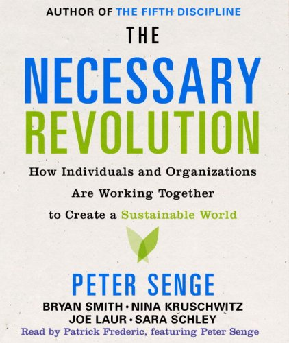 9780739366448: The Necessary Revolution: How Individuals And Organizations Are Working Together to Create a Sustainable World