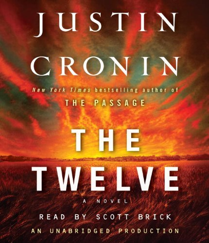 The Twelve (Book Two of The Passage: Cronin, Justin