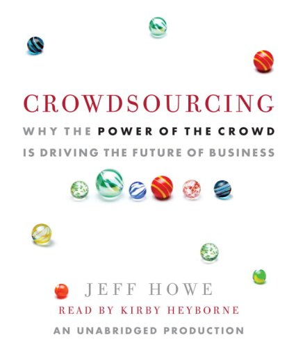 9780739366585: Crowdsourcing: Why the Power of the Crowd Is Driving the Future of Business