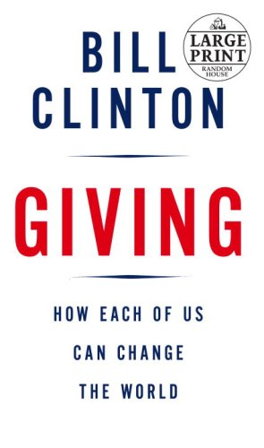 9780739368084: Giving: How Each of Us Can Change the World (Random House Large Print)