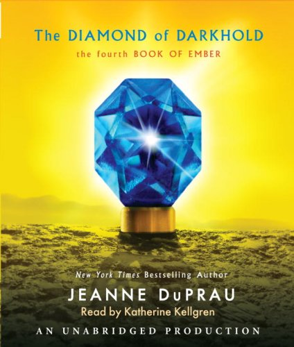 The Diamond of Darkhold: The Fourth Book of Ember (Books of Ember): DuPrau, Jeanne