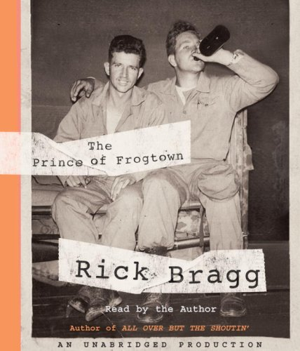 The Prince of Frogtown (0739368397) by Rick Bragg