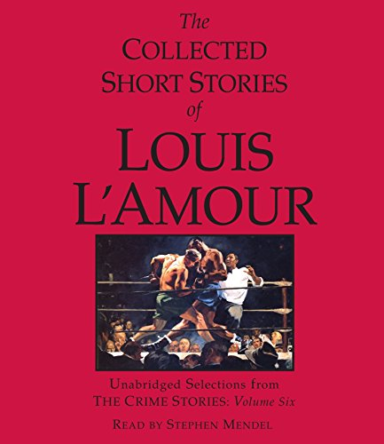 9780739369562: The Collected Short Stories of Louis L'Amour: Unabridged Selections from the Crime Stories: Volume 6