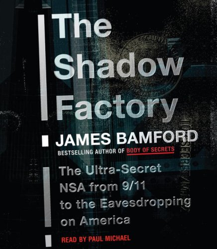 9780739370735: The Shadow Factory: The Ultra-Secret NSA from 9/11 to the Eavesdropping on America