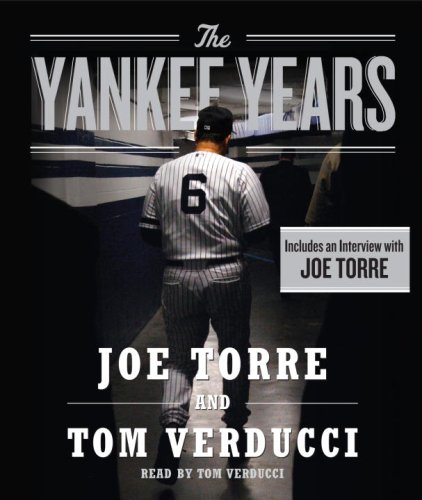 The Yankee Years: Torre, Joe; Verducci, Tom