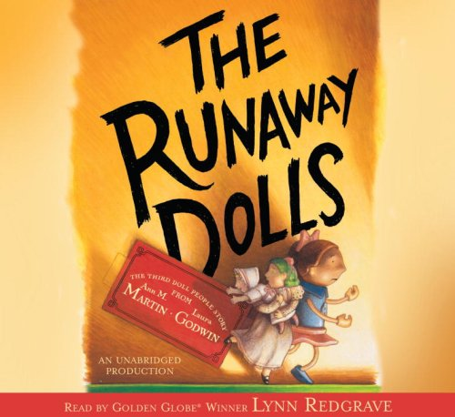 9780739371817: The Runaway Dolls, Narrated By Lynn Redgrave, 4 Cds [Complete & Unabridged Audio Work]