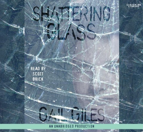 Shattering Glass (0739372246) by Gail Giles
