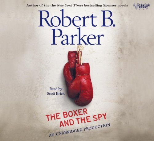 9780739373040: The Boxer and the Spy, Narrated By Scott Brick, 4 Cds [Complete & Unabridged Audio Work]