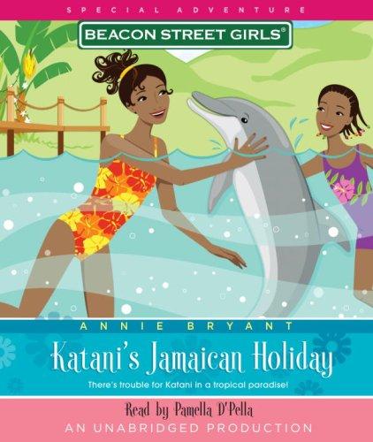 Beacon Street Girls Special Adventure: Katani's Jamaican Holiday (Beacon Street Girls Special ...