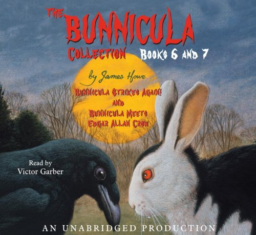 The Bunnicula Collection: Books 6-7: Bunnicula Strikes Again!; Bunnicula Meets Edgar Allan Crow: ...
