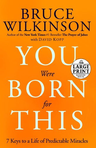 9780739377321: You Were Born for This: Seven Keys to a Life of Predictable Miracles (Random House Large Print)