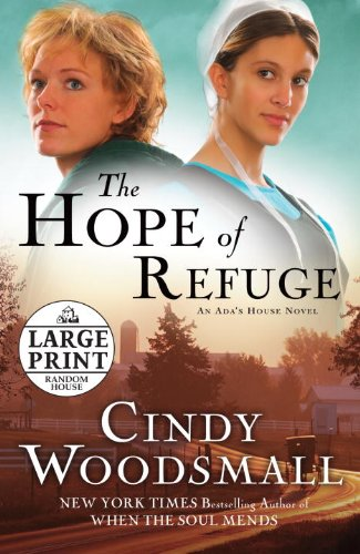 The Hope of Refuge (Ada's House Series, Book 1): Woodsmall, Cindy